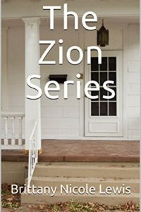 The Zion Series by Brittany Nicole Lewis