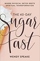 40 Day Sugar Fast book by Wendy Speake